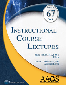 Instructional Course Lectures 2018: Volume 67