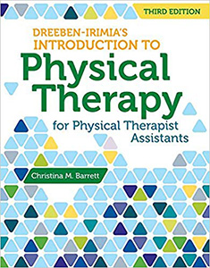 Dreeben-Irimia's Introduction To Physical Therapist Practice For Physical Therapist Assistants,3/e