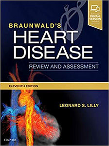 Braunwald's Heart Disease Review and Assessment (Companion to Braunwald's Heart Disease) 11e