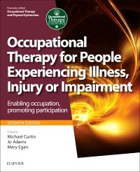 Occupational Therapy for People Experiencing Illness, Injury or Impairment,7/e
