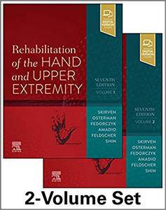 Rehabilitation of the Hand and Upper Extremity 7e (2Vol)