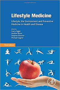 Lifestyle Medicine: Lifestyle, the Environment and Preventive Medicine in Health and Disease, 3/e