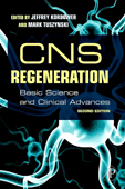 CNS Regeneration,2/e: Basic Science & Clinical Advances