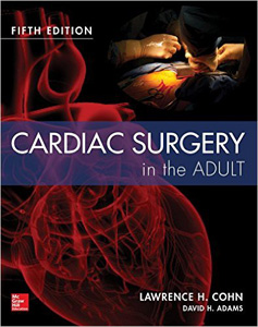 Cardiac Surgery in the Adult,5/e
