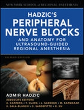 Hadzic's Peripheral Nerve Blocks & Anatomy for Ultrasound-Guided Regional Anesthesia,2/e