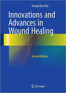 Innovations and Advances in Wound Healing,2/e