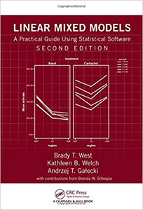 Linear Mixed Models: A Practical Guide Using Statistical Software 2e
