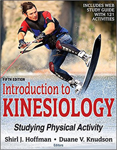 Introduction to Kinesiology,5/e-With Web Study Guide: Studying Physical Activity