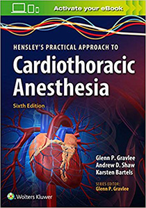 Hensley's Practical Approach to Cardiothoracic Anesthesia 6e