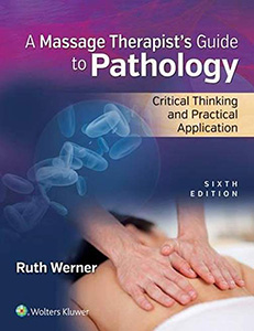 Massage Therapist's Guide to Pathology: Critical Thinking and Practical Application,6/e
