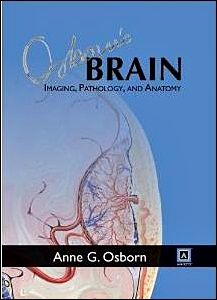 Osborns Brain: Imaging, Pathology & Anatomy
