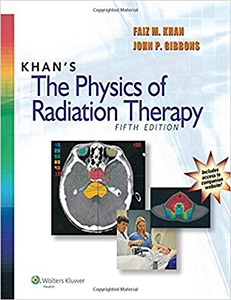 Khan's The Physics of Radiation Therapy,5/e