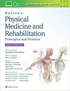 DeLisa's Physical Medicine and Rehabilitation 6e-Principles and Practice
