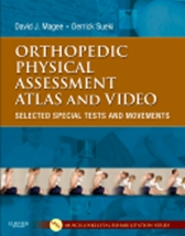 Orthopedic Physical Assessment Atlas & Video: Selected Special Tests and Movements