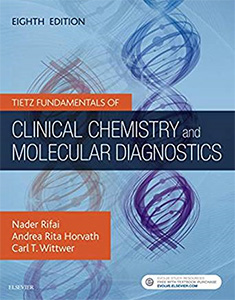 Tietz Fundamentals of Clinical Chemistry and Molecular Diagnostics 8e