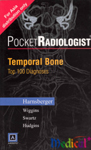 Pocketradiologist Temporal Bone:Top 100 Diagnoses