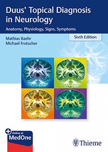 Duus' Topical Diagnosis in Neurology: Anatomy, Physiology, Signs, Symptoms 6e