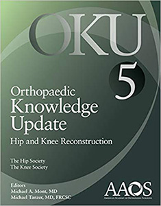Orthopaedic Knowledge Update: Hip and Knee Reconstruction 5, 5/e