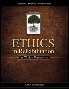 Ethics in Rehabilitation: A Clinical Perspective,2/e