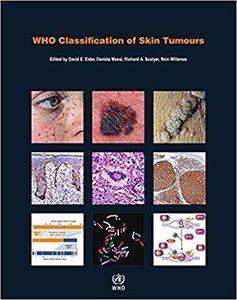 WHO Classification of Skin Tumours (IARC WHO Classification of Tumours) 4e