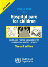Pocket Book of Hospital Care for Children,2/e: Guidelines for the Management of Common Illnesses with Limited Resources