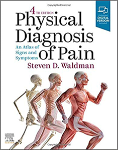 Physical Diagnosis of Pain: An Atlas of Signs and Symptoms 4e