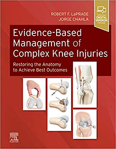 Evidence-Based Management of Complex Knee Injuries: Restoring the Anatomy to Achieve Best Outcomes