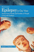 Epilepsy in Our View: Stories from Friends & Families of People Living with Epilepsy