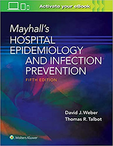 Mayhall's Hospital Epidemiology and Infection Prevention 5e